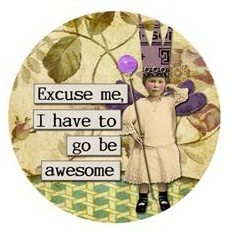 Inspiration - Be Awesome